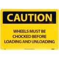 "Safety Signs - Caution Wheels Must Be Chocked - Rigid Plastic 10""H X 14""W"