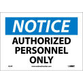 "Safety Signs - Notice Authorized Personnel Only - Vinyl 7""H X 10""W"