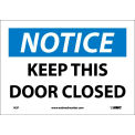 "Safety Signs - Notice Keep This Door Closed - Vinyl 7""H X 10""W"