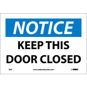 """Safety Signs - Notice Keep This Door Closed - Vinyl 7""""H X 10""""W"""