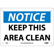 "Safety Signs - Notice Keep This Area Clean - Rigid Plastic 7""H X 10""W"