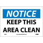 """Safety Signs - Notice Keep This Area Clean - Vinyl 7""""H X 10""""W"""