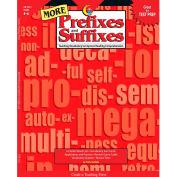 Creative Teaching Press MORE Prefixes and Suffixes Grade 4-8