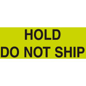 "Hold Do Not Ship 3"" x 5"" - Fluorescent Green / Black"