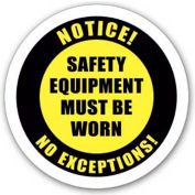 "Durastripe 16"" Round Sign - Notice! Safety Equipment Must Be Worn No Exceptions!"