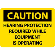 "OSHA Sign, Caution Hearing Protection Required While Equipment Is Operating, 10"" X 14"", Yw/Blk"