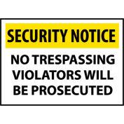 Security Notice Aluminum - No Trespassing Violators Will Be Prosecuted