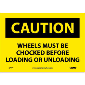 """Safety Signs - Caution Wheels Must Be Chocked - Vinyl 7""""H X 10""""W"""