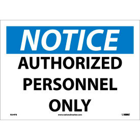 """Safety Signs - Notice Authorized Personnel Only - Vinyl 10""""H X 14""""W"""