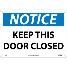 """Safety Signs - Notice Keep This Door Closed - Rigid Plastic 10""""H X 14""""W"""