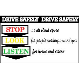 Banner, Drive Safery Stop Look Listen, 3ft x 5ft