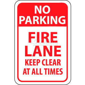 "NMC TM47G Traffic Sign, No Parking Fire Lane Keep Clear At All Times, 18"" X 12"", White/Red"