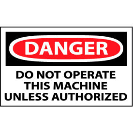 Machine Labels - Danger Do Not Operate This Machine Unless Authorized
