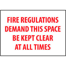 Fire Safety Sign - Fire Regulations Demand This Space Be Kept Clear - Vinyl
