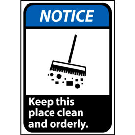 Notice Sign 14x10 Rigid Plastic - Keep This Place Clean And Orderly
