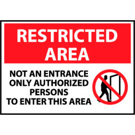 Restricted Area Plastic - Not An Entrance Only Authorized Persons To Enter