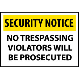 Security Notice Aluminum - No Trespassing Violators Will Be Prosecuted