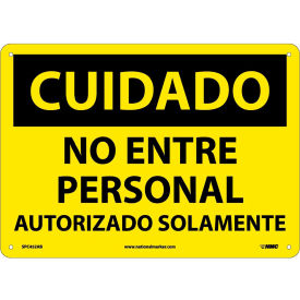 Spanish Aluminum Sign - Cuidado No Entre Personal Autorizado Solamente