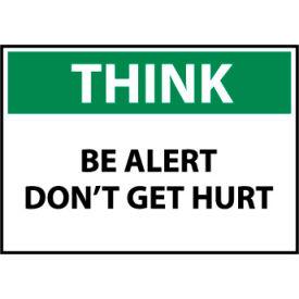 Think Osha 7x10 Vinyl - Be Alert Don't Get Hurt