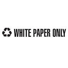 """Recycling Decals """"White Paper Only"""" - White 13-1/2""""W x 1-3/4""""H Pkg Qty 1"""