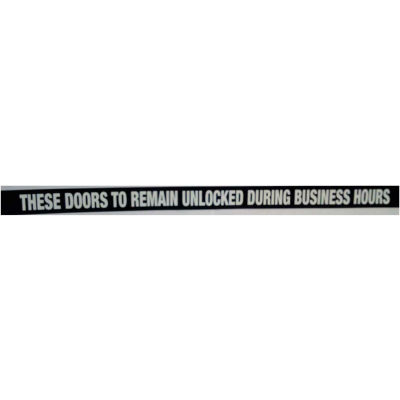 """Door Decal - These Doors to Remain Unlocked During Business Hours, 1-1/2"""" x 24"""", White On Black - Pkg Qty 10"""
