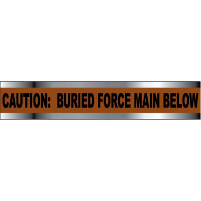"""Detectable Underground Warning Tape - Caution Buried Force Main Below - 6""""W"""