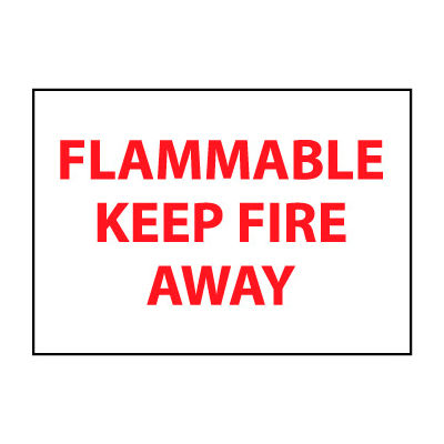 Fire Safety Sign - Flammable Keep Fire Away - Plastic