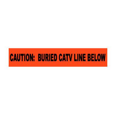 "Non-Detectable Underground Warning Tape - Caution Buried CATV Line Below - 3""W"