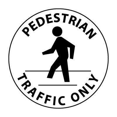 Walk On Floor Sign - Pedestrian Traffic Only