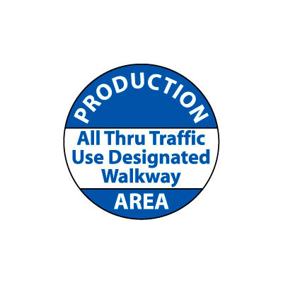Walk On Floor Sign - Production Area All Through Traffic Use Designated Walkway