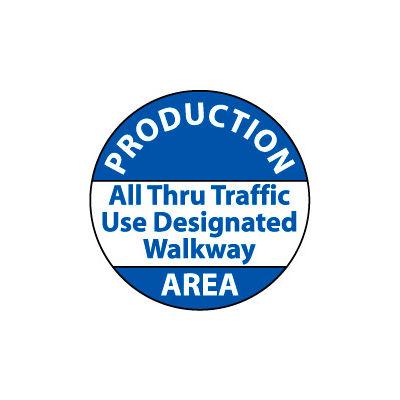 Walk On Floor Sign - Production Area All Through Traffic Use Designated Walkway