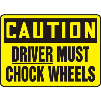 """Accuform MTKC609VS Caution Sign, Driver Must Chock Wheels, 10""""W x 7""""H, Adhesive Vinyl"""